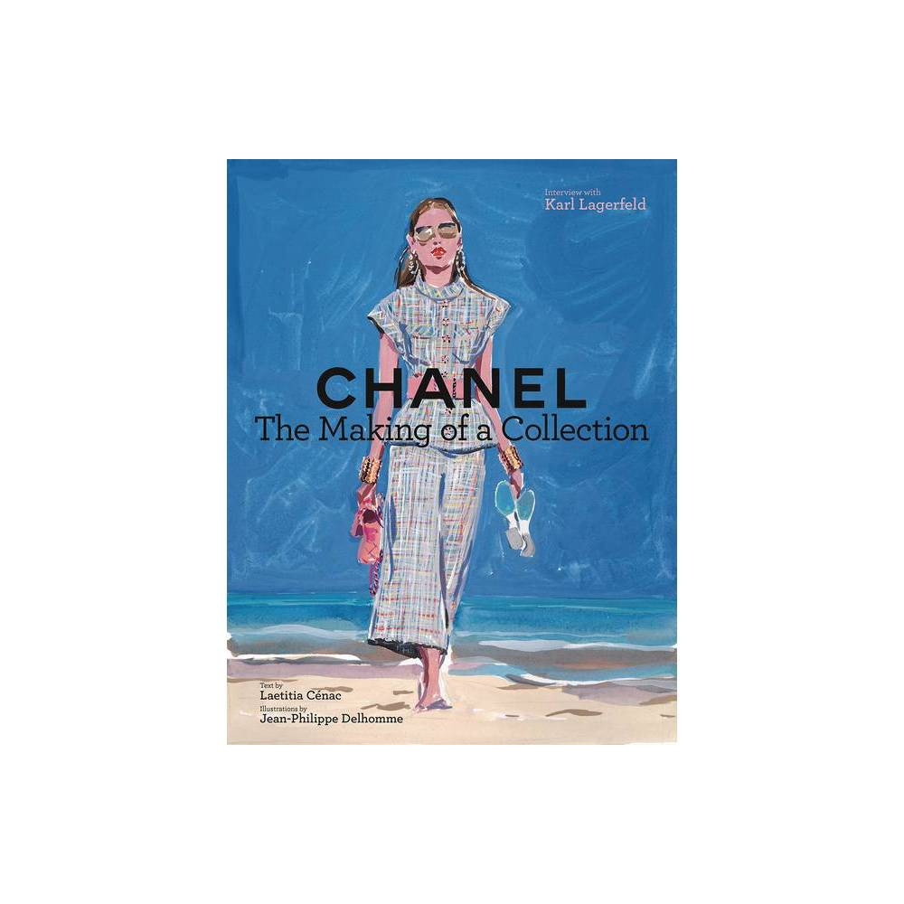 Chanel The Making Of A Collection By Laetitia Cenac Hardcover