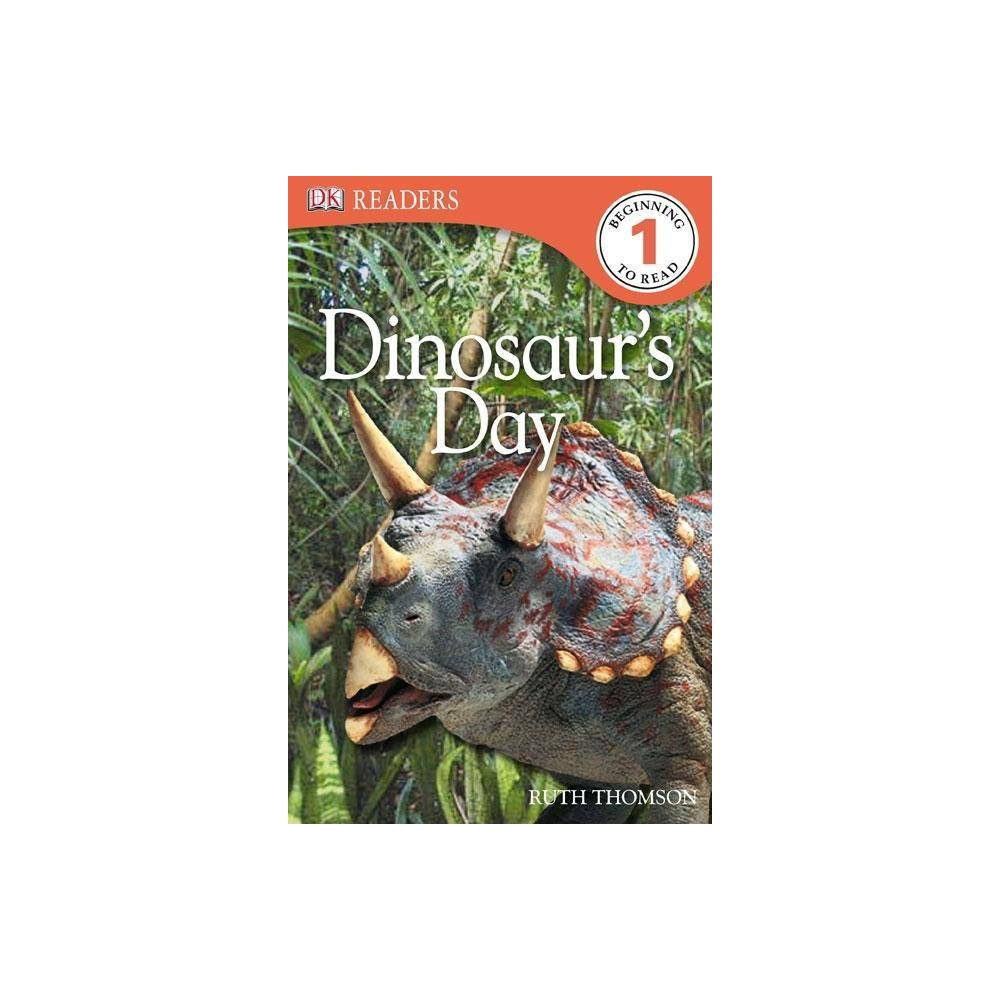 DK Readers L1: Dinosaur's Day - (DK Readers Level 1) by Ruth Thomson (Paperback)
