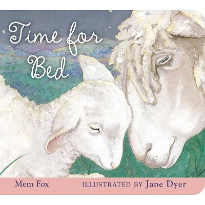 Time For Bed 04/25/2014 Juvenile Fiction (Board Book)- by Mem Fox