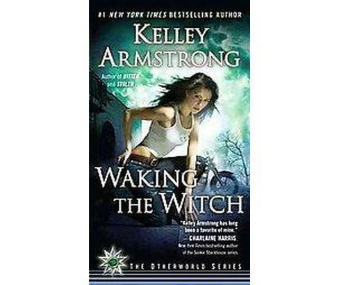 Waking the Witch (Paperback) (Kelley Armstrong) - image 1 of 1