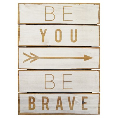Be You Be Brave Plank Art - Pillowfort™