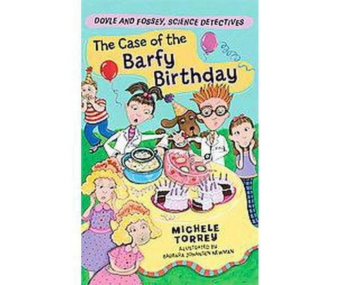 Case of the Barfy Birthday : And Other Super-Scientific Cases (Paperback) (Michele Torrey) - image 1 of 1