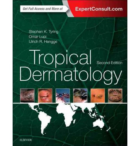 Tropical Dermatology (Hardcover) (Steven K. Tyring & Omar Lupi & Ulrich R. Hengge) - image 1 of 1