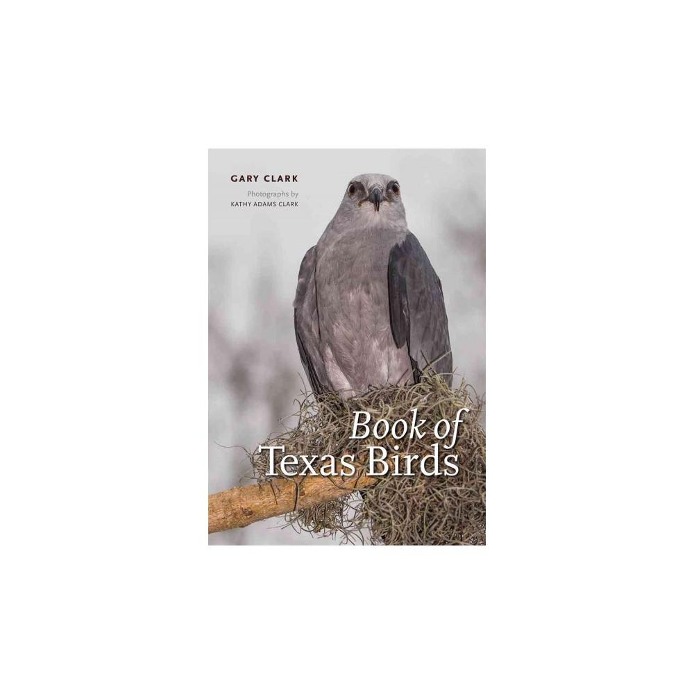 Book of Texas Birds (Paperback) (Gary Clark)