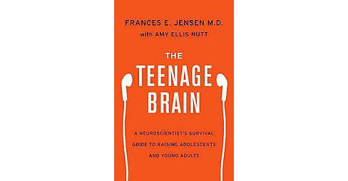 Teenage Brain : A Neuroscientist's Survival Guide to Raising Adolescents and Young Adults (Hardcover) - image 1 of 1