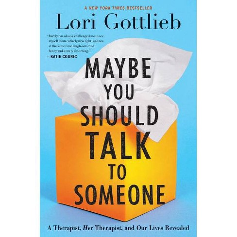 Maybe You Should Talk to Someone - by Lori Gottlieb (Hardcover) - image 1 of 1