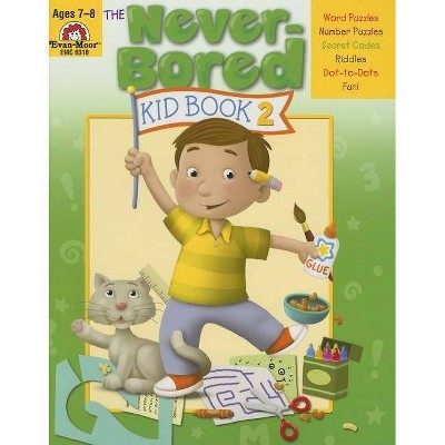 The Never-Bored Kid Book 2 Ages 7-8 - (Paperback)