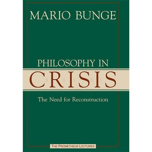 Philsosphy in Crisis - (Prometheus Lectures) by  Mario Augusto Bunge (Hardcover) - image 1 of 1