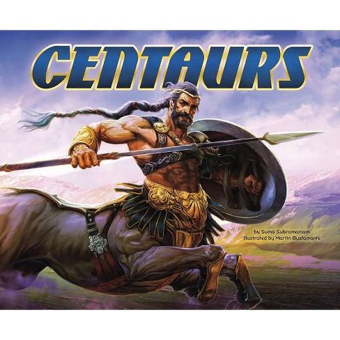 Centaurs - (Mythical Creatures) by  Suma Subramaniam (Hardcover) - image 1 of 1