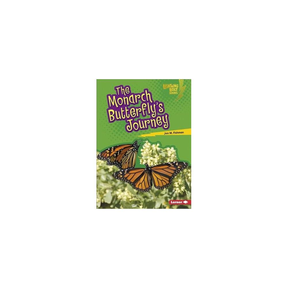 Monarch Butterfly's Journey - (Lightning Bolt Books) by Jon M. Fishman (Paperback)