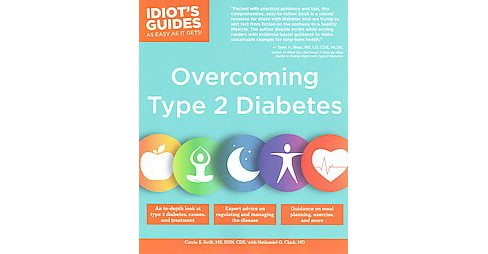 Idiot's Guides Overcoming Type 2 Diabetes (Paperback) (Carrie S. Swift & M.D. Nathaniel G. Clark) - image 1 of 1