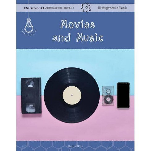 Movies and Music - (21st Century Skills Innovation Library: Disruptors in Tech) by  Martin Gitlin - image 1 of 1