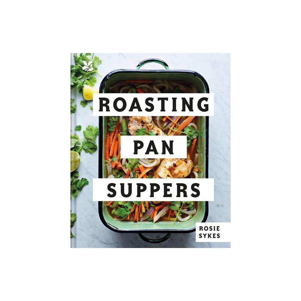 Roasting Pan Suppers By Rosie Skyes Hardcover