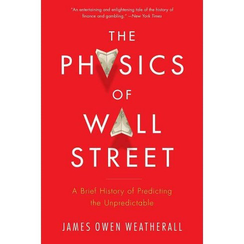 The Physics of Wall Street - by  James Owen Weatherall (Paperback) - image 1 of 1