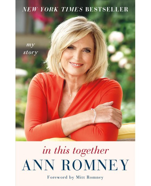 In This Together : My Story (Reprint) (Paperback) (Ann Romney) - image 1 of 1