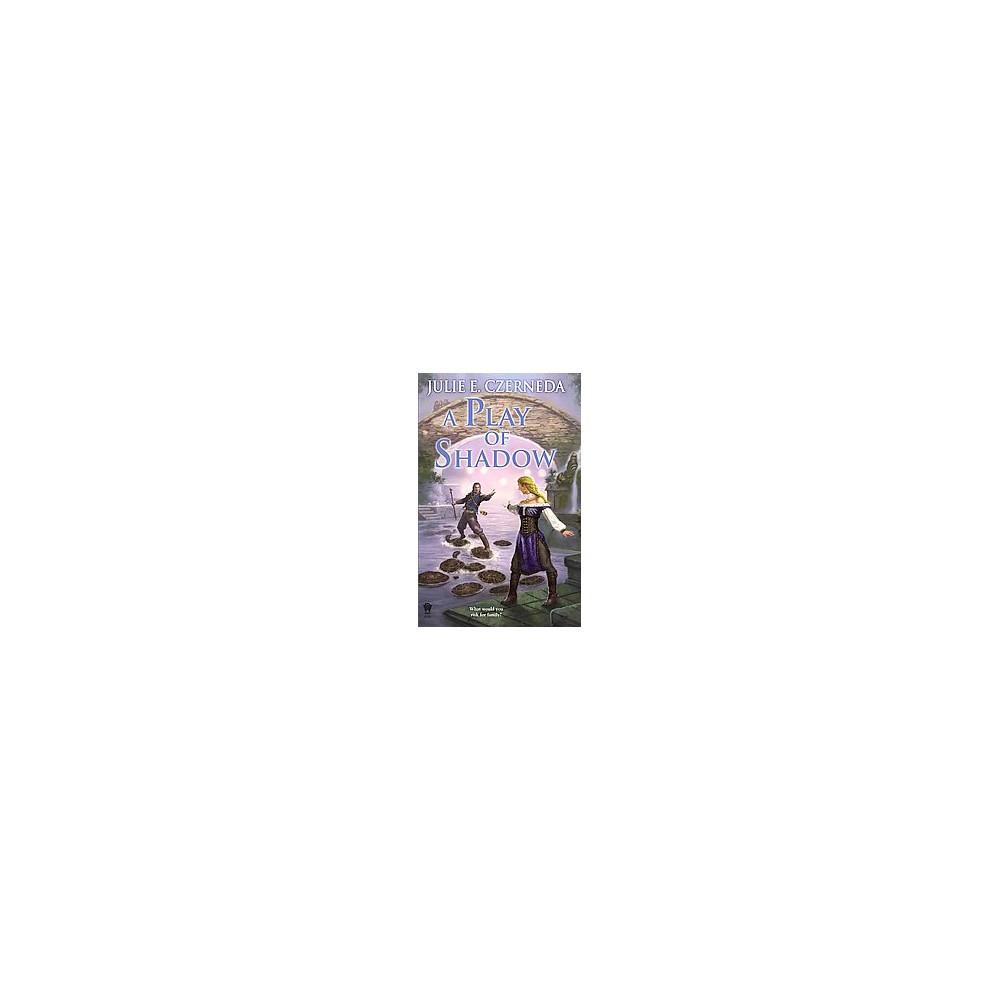 Play of Shadow (Reissue) (Paperback) (Julie E. Czerneda)