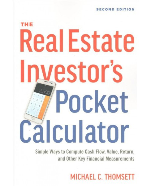 Real Estate Investor's Pocket Calculator : Simple Ways to Compute Cash Flow, Value, Return, and Other - image 1 of 1