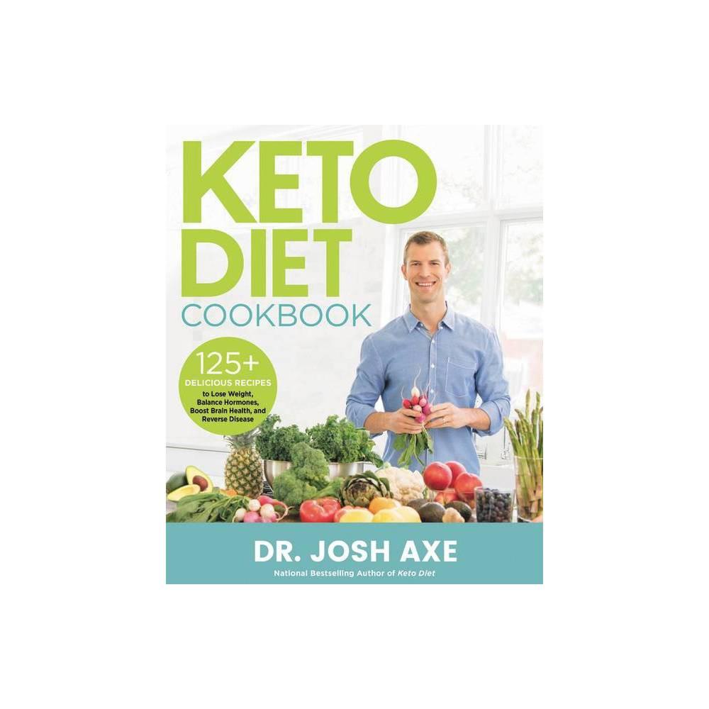 Keto Diet Cookbook - by Josh Axe (Hardcover)
