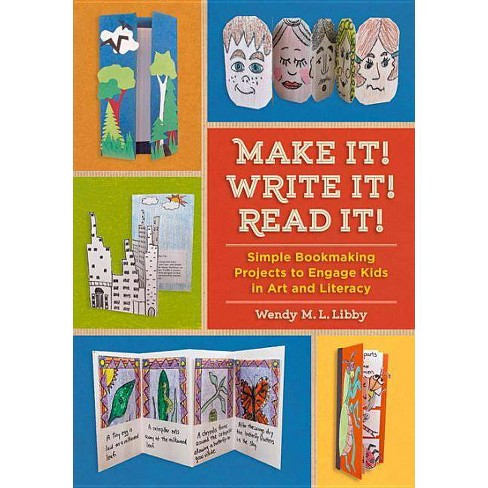 Make It! Write It! Read It! - by  Wendy M L Libby (Paperback) - image 1 of 1