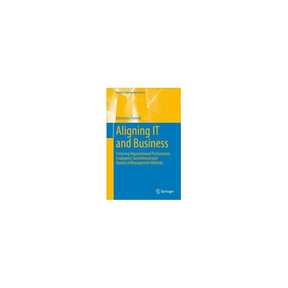 Aligning It and Business : Fostering Organizational Performance, Employees' Commitment and Quality of