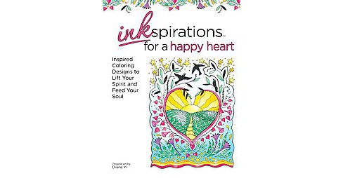 Inkspirations for a Happy Heart : Inspired Coloring Designs to Lift Your Spirit and Feed Your Soul - image 1 of 1