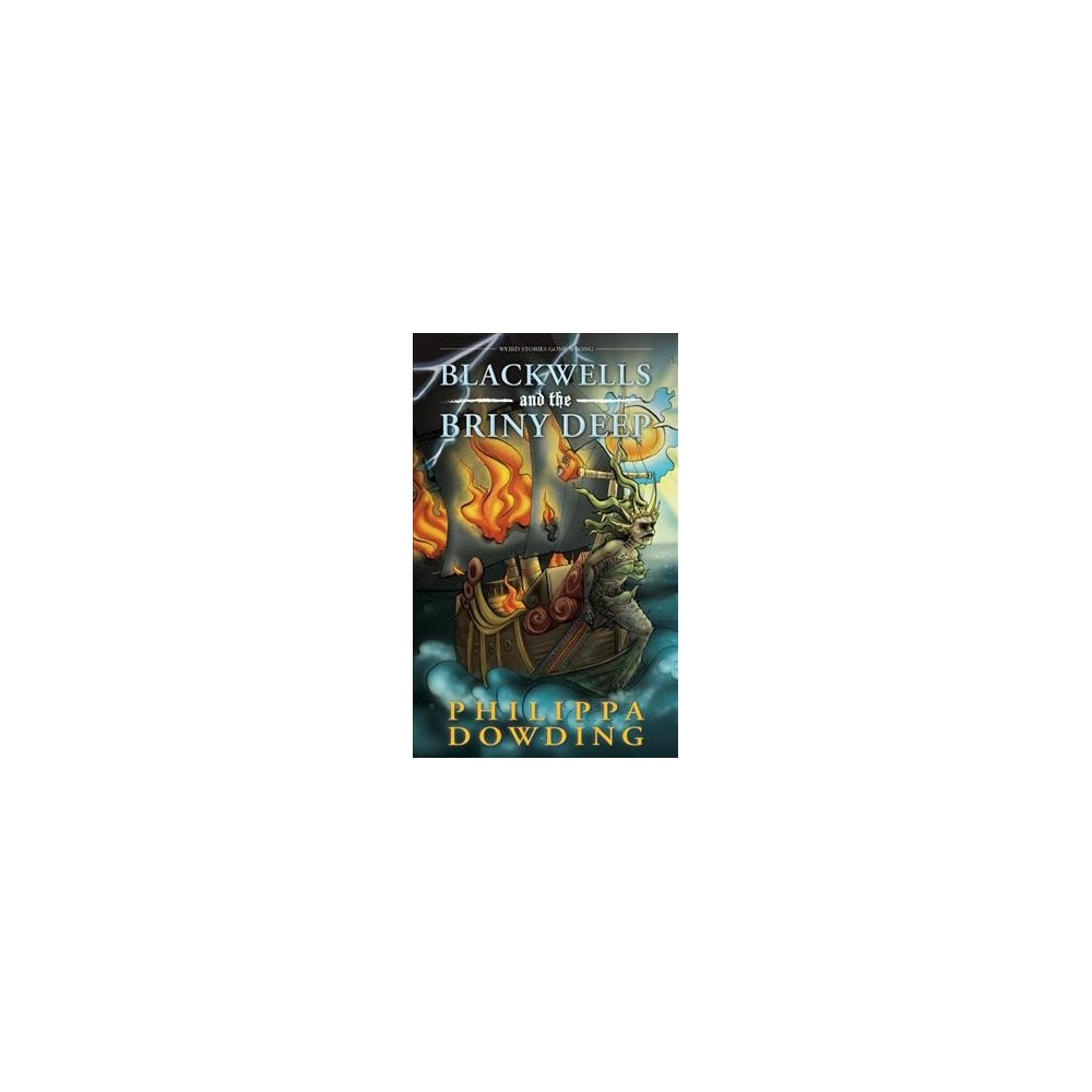 Blackwells and the Briny Deep - (Weird Stories Gone Wrong) by Philippa Dowding (Paperback)
