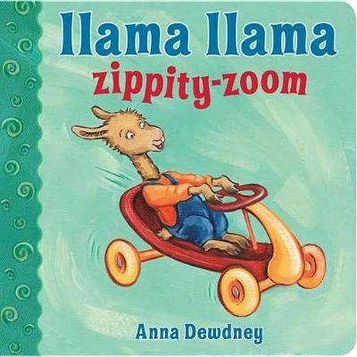 Llama Llama Zippity-Zoom - by Anna Dewdney (Board_book)