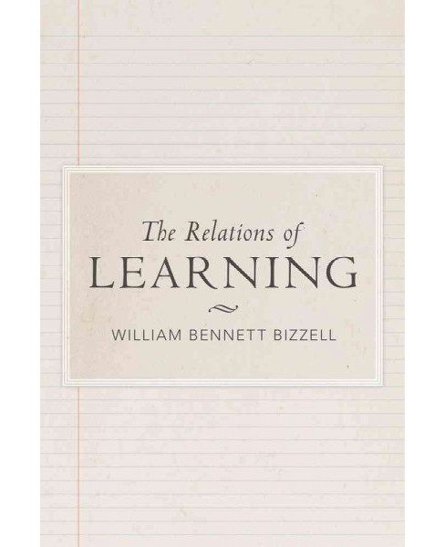 Relations of Learning : A Series of Addresses on University Education in a Changing World (Reissue) - image 1 of 1