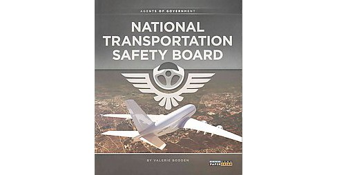 National Transportation Safety Board (Paperback) (Valerie Bodden) - image 1 of 1