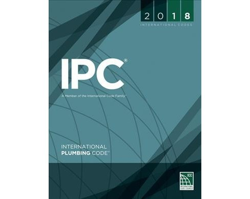 International Plumbing Code 2018 -  (International Plumbing Code) (Paperback) - image 1 of 1
