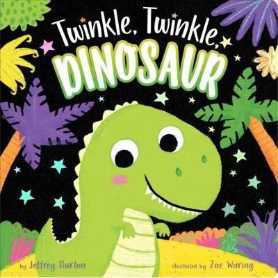 Twinkle, Twinkle, Dinosaur - by Jeffrey Burton (Board_book)