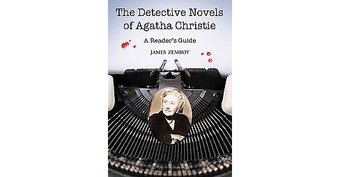 Detective Novels of Agatha Christie : A Reader's Guide (Reprint) (Paperback) (James Zemboy) - image 1 of 1
