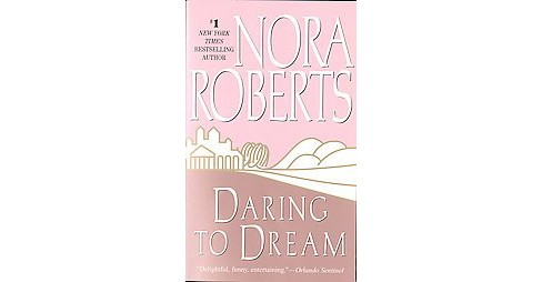 Daring to Dream (Reissue) (Paperback) (Nora Roberts) - image 1 of 1