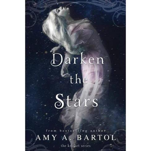 Darken the Stars - (Kricket) by  Amy A Bartol (Paperback) - image 1 of 1