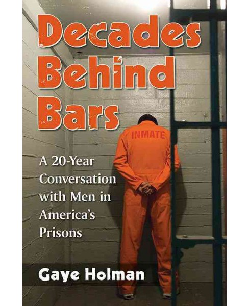 Decades Behind Bars : A 20-Year Conversation With Men in America's Prisons -  (Paperback) - image 1 of 1