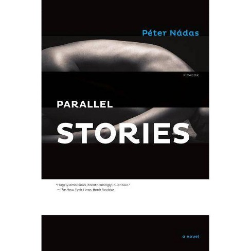 Parallel Stories - by  Peter Nadas (Paperback) - image 1 of 1