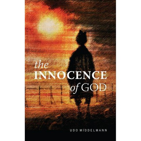The Innocence of God - by  Udo Middelmann (Paperback) - image 1 of 1