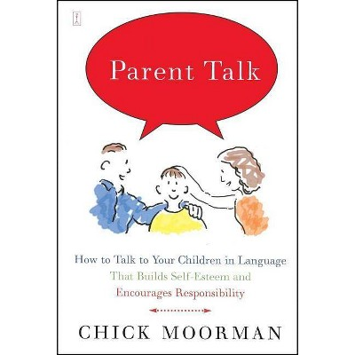 Parent Talk - by  Chick Moorman (Paperback)