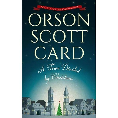 A Town Divided by Christmas - by  Orson Scott Card (Hardcover) - image 1 of 1