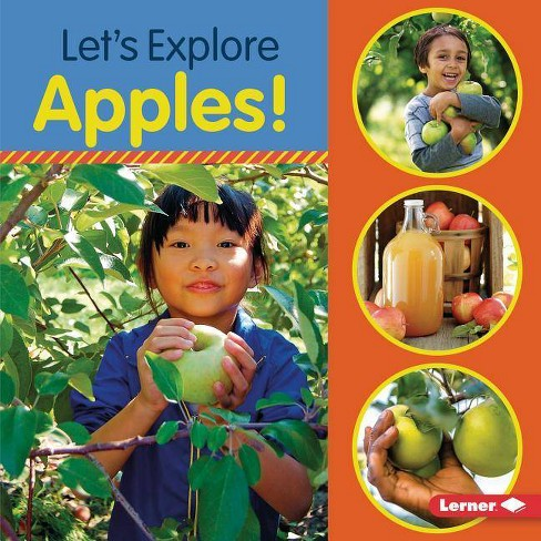 Let's Explore Apples! - (Food Field Trips) by  Jill Colella (Paperback) - image 1 of 1