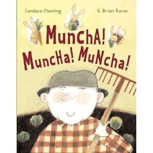 Muncha! Muncha! Muncha! - (Anne Schwartz Books) by  Candace Fleming (Hardcover) - image 1 of 1