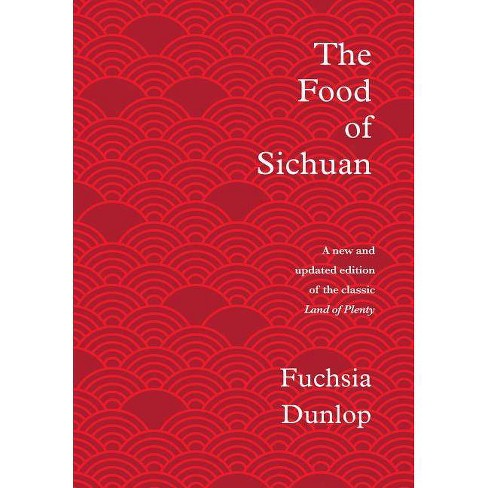 The Food of Sichuan - by  Fuchsia Dunlop (Hardcover) - image 1 of 1