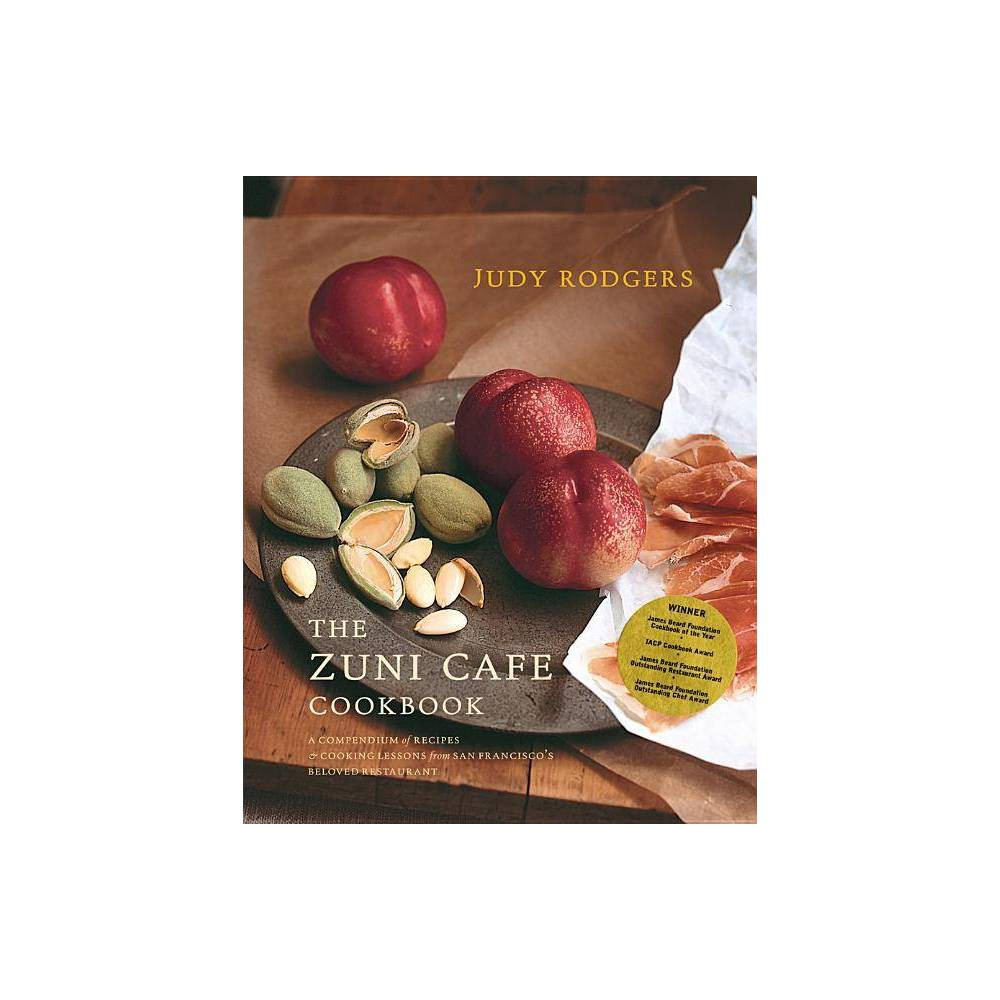 The Zuni Cafe Cookbook By Judy Rodgers Hardcover