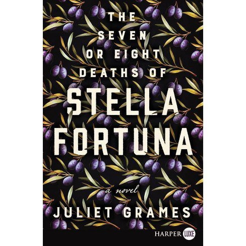 The Seven or Eight Deaths of Stella Fortuna - by  Juliet Grames (Paperback) - image 1 of 1
