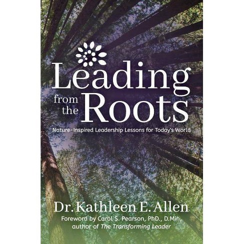 Leading from the Roots - by  Kathleen E Allen (Paperback) - image 1 of 1