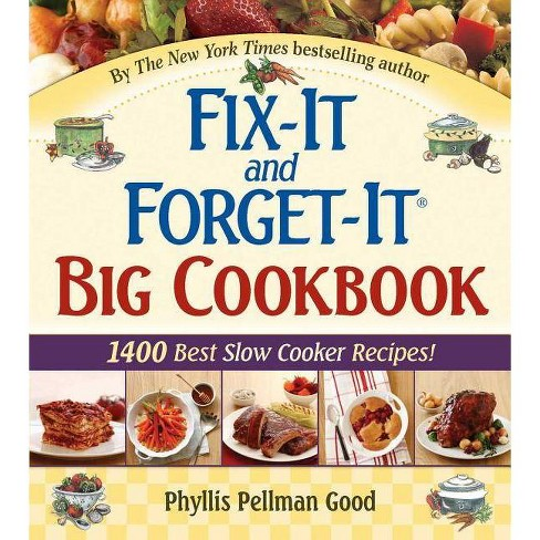 Fix-It and Forget-It Big Cookbook - (Fix-It and Enjoy-It!) by  Phyllis Good (Hardcover) - image 1 of 1
