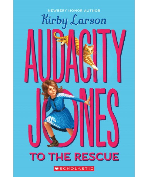 Audacity Jones to the Rescue (Reprint) (Paperback) (Kirby Larson) - image 1 of 1