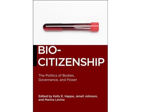 Biocitizenship : The Politics of Bodies, Governance, and Power -  (Paperback) - image 1 of 1