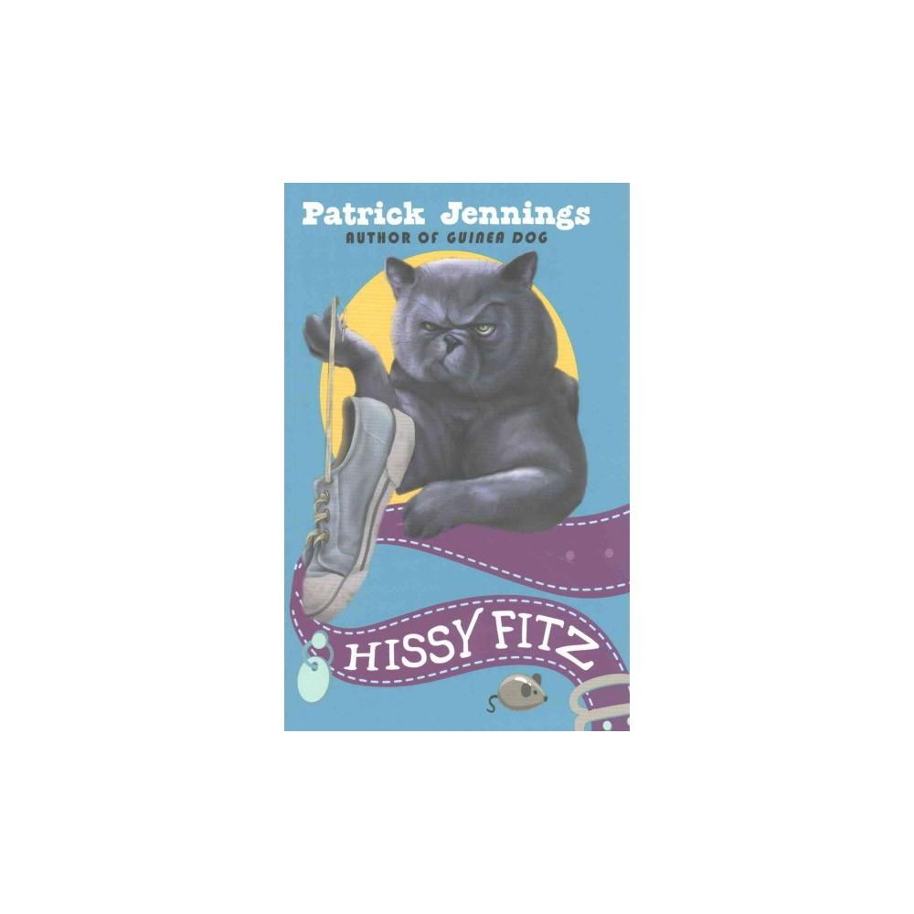 Hissy Fitz (Reprint) (Paperback) (Patrick Jennings)
