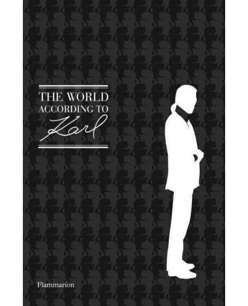 World According to Karl : The Wit and Wisdom of Karl Lagerfeld (Reissue) (Hardcover) - image 1 of 1